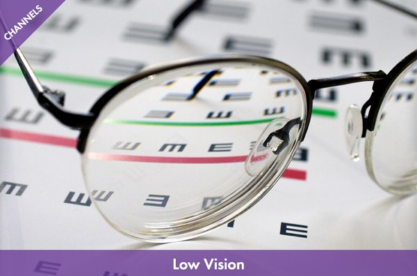 Low Vision Channel